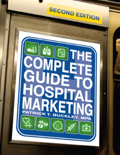 9781601463517: The Complete Guide to Hospital Marketing, Second Edition