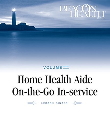 9781601464682: Home Health Aide On-the-Go In-Service Lessons: Volume 1, Issue 2: Privay, Confidentiality, and HIPAA