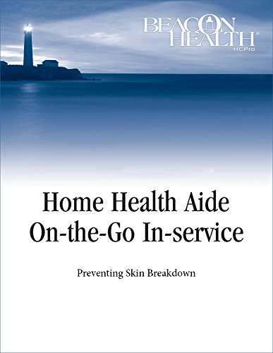 9781601464774: Home Health Aide On-the-Go In-Service Lessons: Vol 1, Issue 12, Skin Breakdown (Home Health Aide on-the-Go in-Service Lessons, Volume 1)