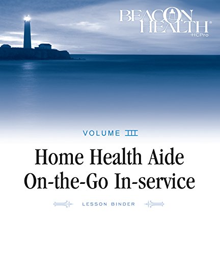 9781601464972: Home Health Aide On-the-Go In-Service Lessons: Vol. 3, Issue 5: Patient Complaints