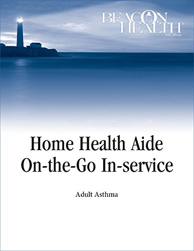 9781601465177: Home Health Aide On-the-Go In-Service Lessons: Vol. 4, Issue 12: Adult Asthma (Home Health Aide on-the-Go in-Service Lessons, Volume 4)