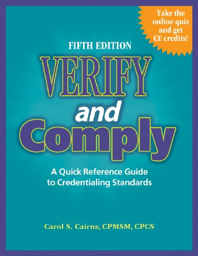 9781601466778: Verify and Comply:A Quick Reference Guide to Credentialing Standards, Fifth Edition