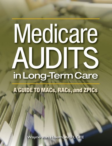 9781601467164: Medicare Audits in Long-Term Care: A Guide to MACs, RACs, and ZPICs