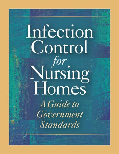 9781601467218: Infection Control for Nursing Homes: A Guide to Government Standards (Revised 11/2009)