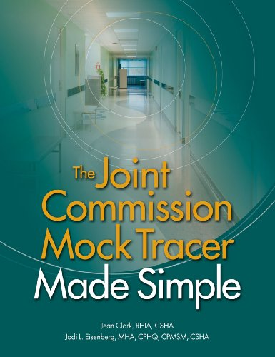 The Joint Commission Mock Tracer Made Simple: Jean Clark RHIA