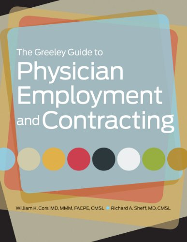 The Greeley Guide to Physician Employment and Contracting: HCPro
