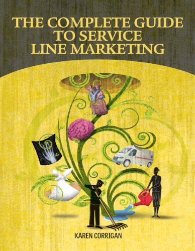 9781601467522: The Complete Guide to Service Line Marketing