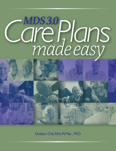 MDS 3.0 Care Plans Made Easy: HCPro; Debbie Ohl RN LNHA