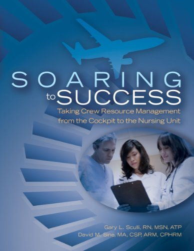 9781601467836: Soaring to Success: Taking Crew Resource Management from the Cockpit to the Nursing Unit