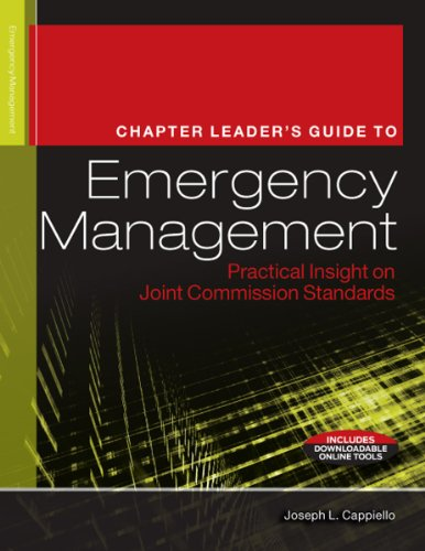 9781601468130: The Chapter Leader's Guide to Emergency Management: Practical Insight on Joint Commission Standards