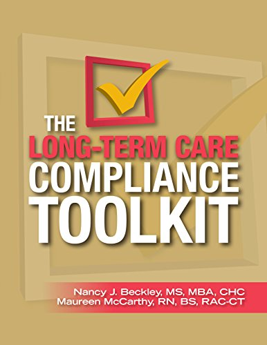 The Long-Term Care Compliance Toolkit (160146827X) by HCPro; Nancy J. Beckley MS MBA CHC; Maureen McCarthy RN BS RAC-CT