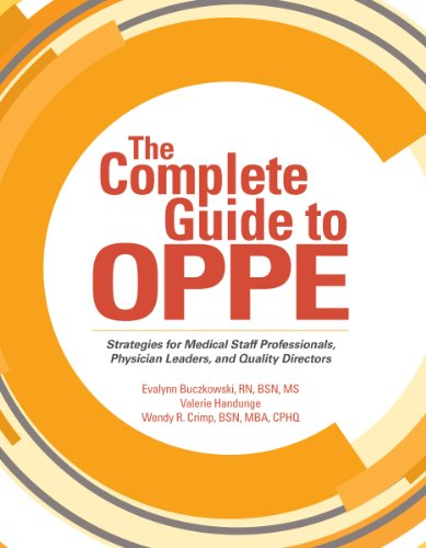 9781601468642: The Complete Guide to OPPE: Strategies for Medical Staff Professionals, Physician Leaders, and Quality Directors