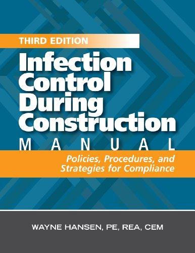 Infection Control During Construction Manual, Third Edition: Wayne Hansen; Judene