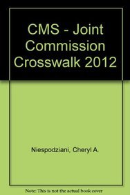 9781601469151: The 2012 CMS Joint Commission Crosswalk: A Side-By-Side Analysis of the CMS Conditions of Participation and the Joint Commission Standards