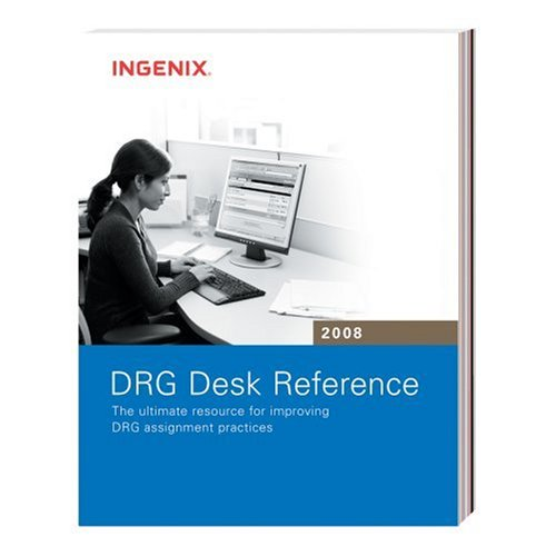 DRG Desk Reference 2008: The Ultimate Resource for Improving the New Ms-drg Assignment Practices (1601510063) by Ingenix