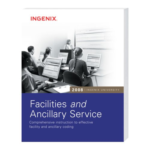 Facilities and Ancillary Services 2008 (Coding and Reimbursement Educational Series) (Coding and ...