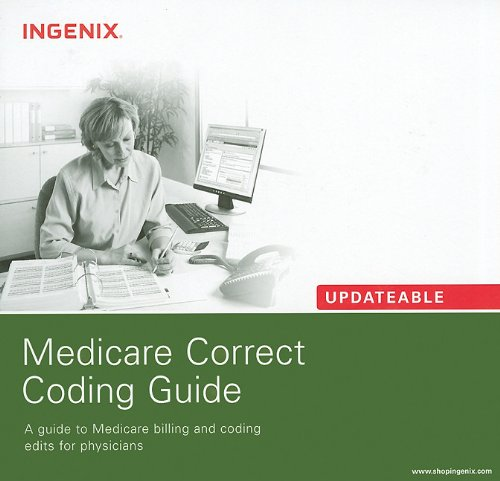 9781601511874: Medicare Correct Coding Guide: Updateable: A Guide to Medicare Billing and Coding Edits for Physicians