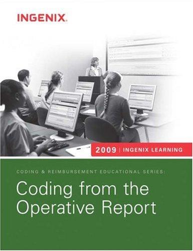 Coding from the Operative Report 2009 (Ingenix Learning: Coding & Reimbursement Educational ...