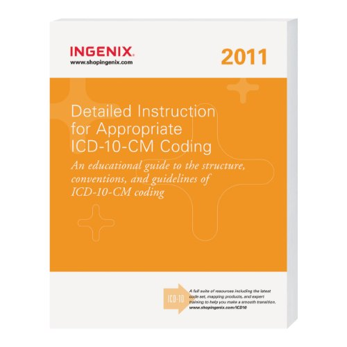 Detailed Instruction for Appropriate ICD-10-CM Coding 2012: Ingenix