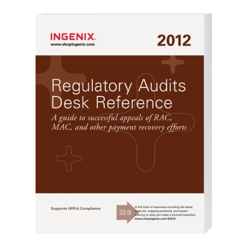Regulatory Audits Desk Reference 2012: Ingenix