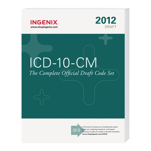 ICD-10-CM: The Complete Official Draft Code Set: Ingenix