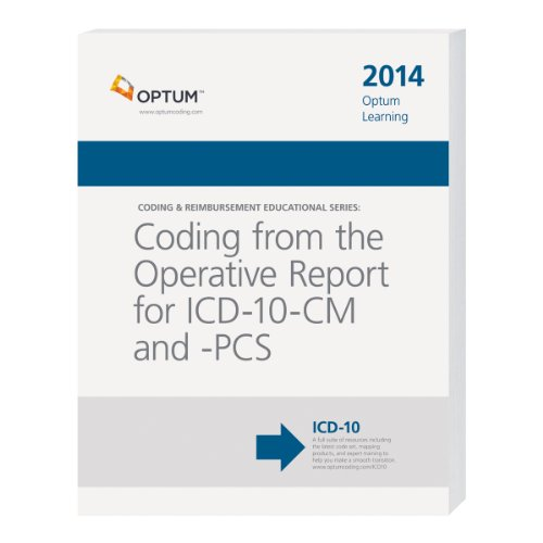 9781601517319: Coding from the Operative Report for ICD-10-CM and PCS--2014 Edition (Optum Learning: Coding & Reimbursement Educational)