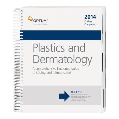 Coding Companion for Plastics / Dermatology 2014: A Comprehensive Illustrated Guide to Coding ...