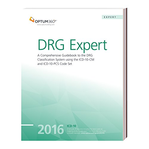 9781601519528: DRG Expert 2016: A Comprehensive Guidebook to the DRG Classification System using the ICD-10-CM and ICD-10-PCS Code Set