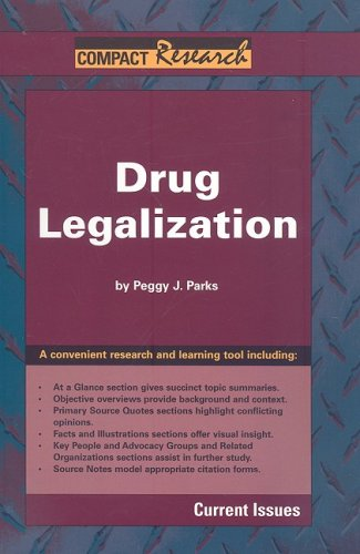 Drug Legalization (Compact Research: Current Issues): Peggy J Parks