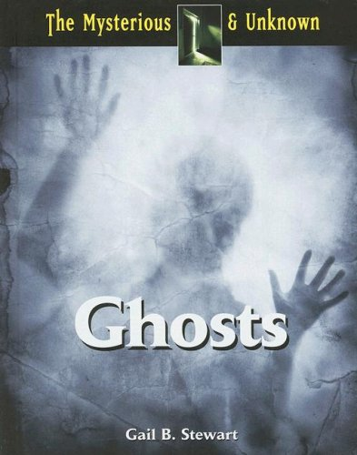 Ghosts (Mysterious & Unknown): Stewart, Gail B.