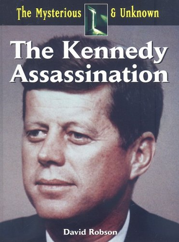 9781601520364: The Kennedy Assasination (The Mysterious & Unknown)