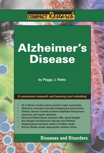 Alzheimer's Disease (Compact Research: Diseases & Disorders): Peggy J Parks