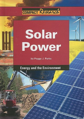 Solar Power (Compact Research: Energy & the Environment): Peggy J Parks