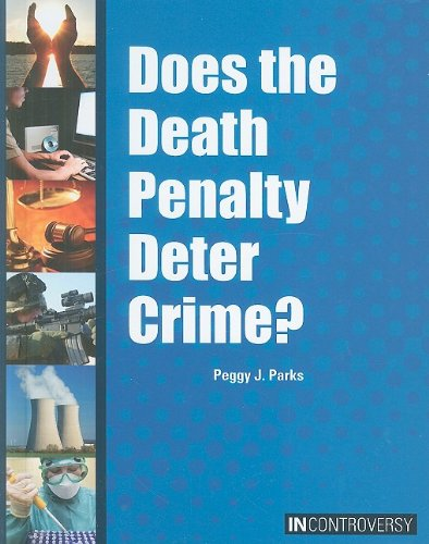 Does the Death Penalty Deter Crime? (In: Parks, Peggy J.