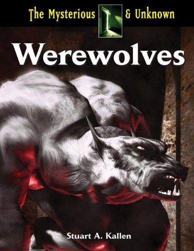Werewolves (Mysterious & Unknown): Kallen, Stuart A