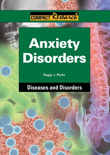 9781601521378: Anxiety Disorders (Compact Research: Diseases and Disorders)