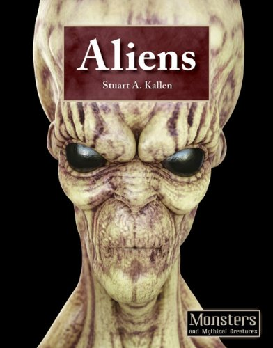 Aliens (Monsters and Mythical Creatures): Kallen, Stuart K.