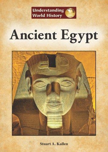 Ancient Egypt (Understanding World History (Reference Point)): Kallen, Stuart A.