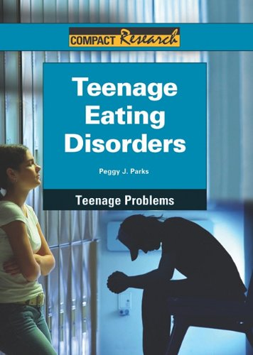 9781601521668: Teenage Eating Disorders (Compact Research: Teenage Problems)