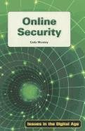 Online Security (Issues in the Digital Age): Mooney, Carla