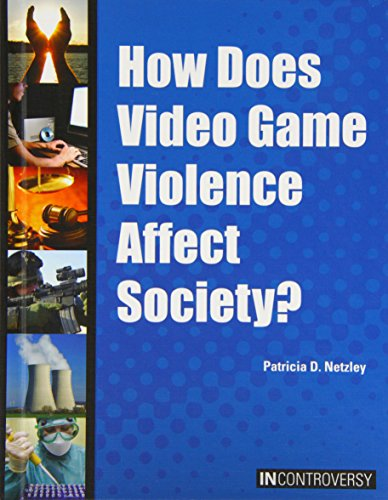 9781601524904: How Does Video Game Violence Affect Society? (In Controversy)