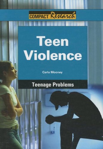 9781601524966: Teen Violence (Compact Research: Teenage Problems)