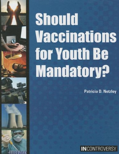 9781601525000: Should Vaccinations for Youth Be Mandatory? (In Controversy)