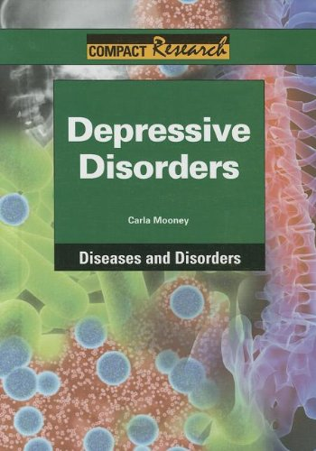 Depressive Disorders (Compact Research: Diseases & Disorders): Carla Mooney