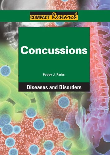 Concussions (Compact Research. Diseases and Disorders): Peggy J. Parks