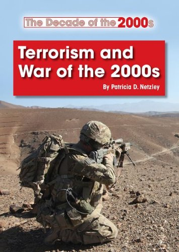 Terrorism and War of the 2000s (Decade of the 2000s (Referencepoint)): Netzley, Patricia D.