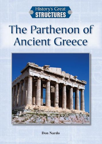 9781601525383: The Parthenon of Ancient Greece (History's Great Structures)
