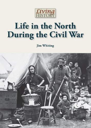 Life in the North During the Civil War (Living History): Whiting, Jim