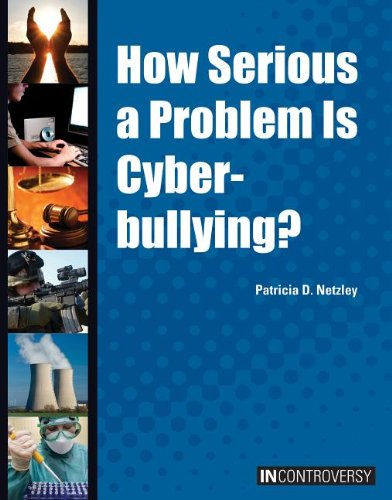9781601526182: How Serious a Problem Is Cyberbullying? (In Controversy)