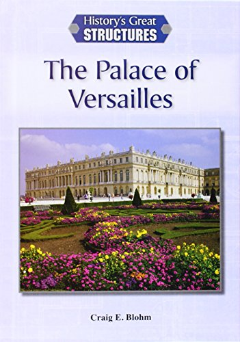 9781601526847: The Palace of Versailles (History's Great Structures)